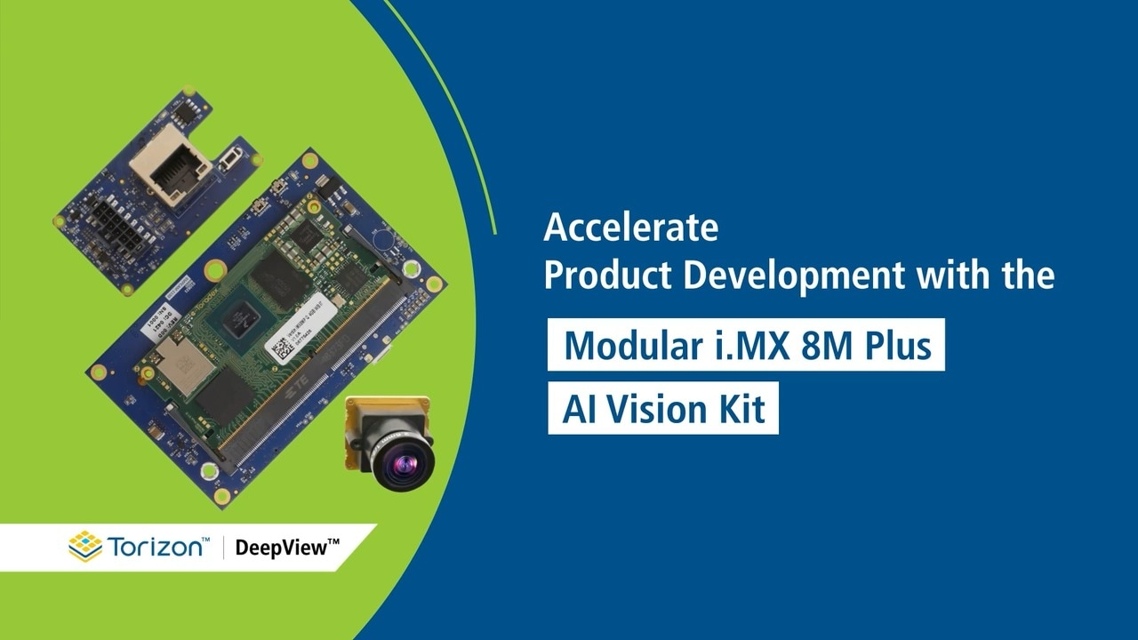Accelerate Product Development with the Modular i.MX 8M Plus Processor-Based AI Vision Kit thumbnail