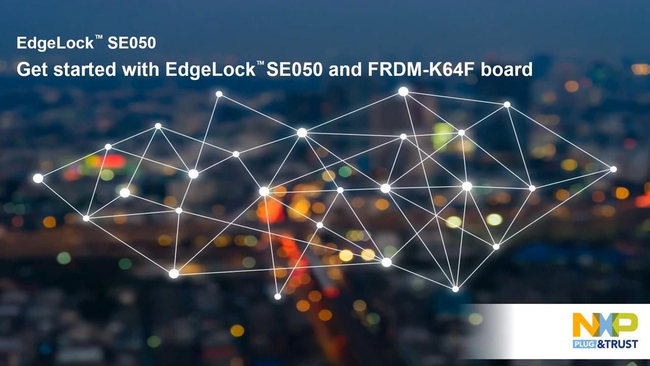 Get Started with EdgeLock™ SE050 and FRDM-K64F thumbnail